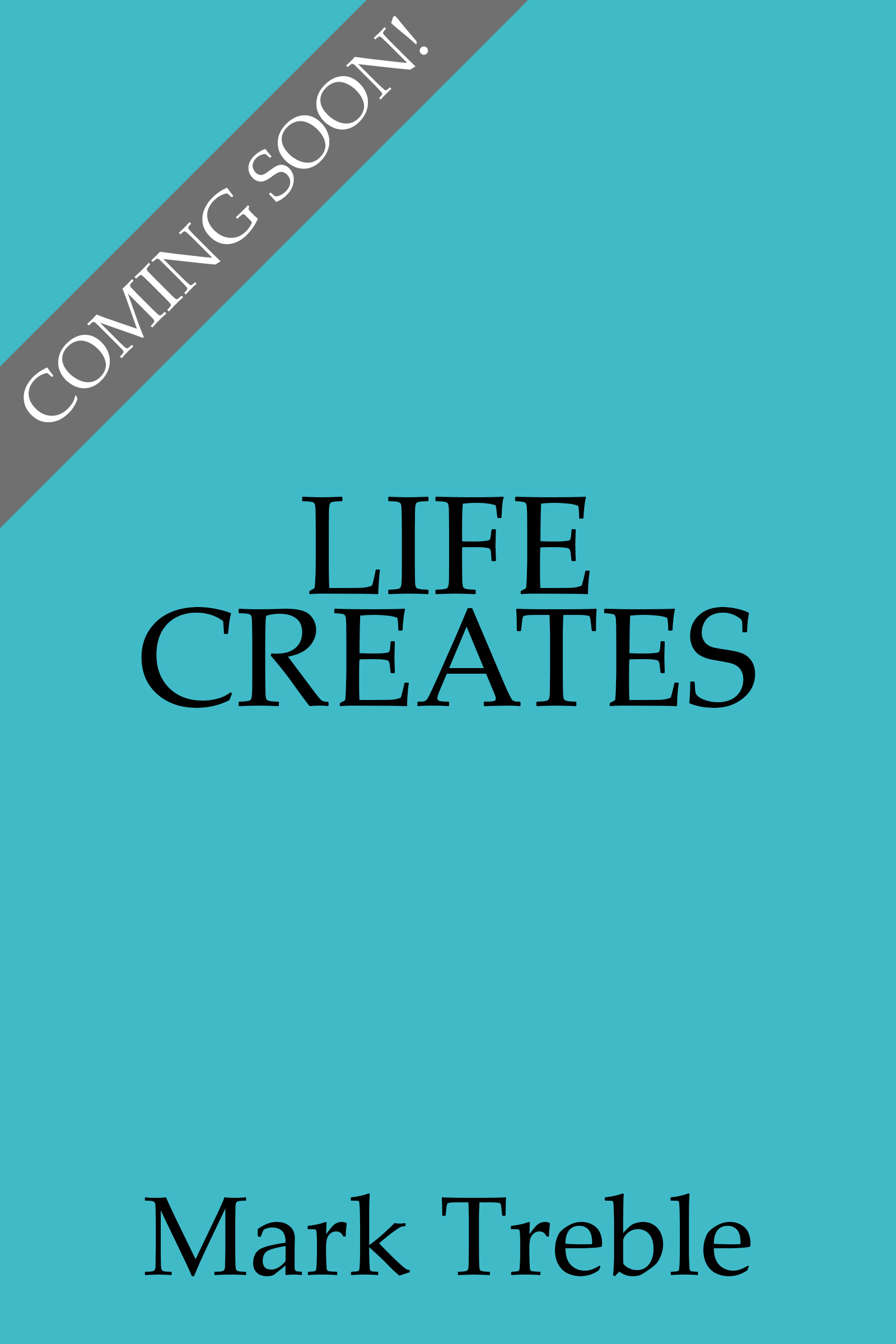 Life Creates - Coming Soon!