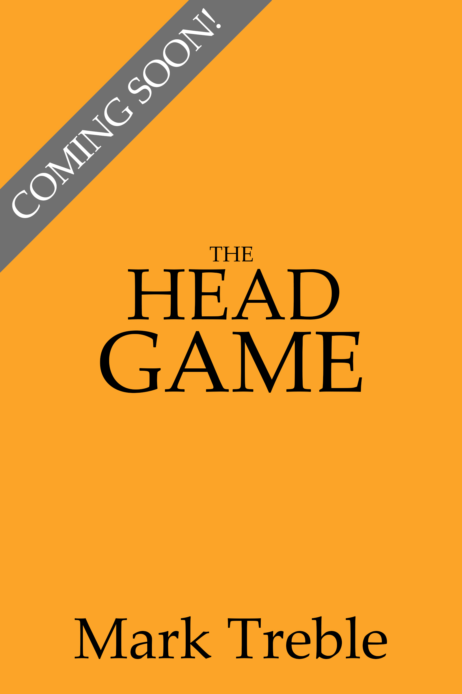 The Head Game - Coming Soon!